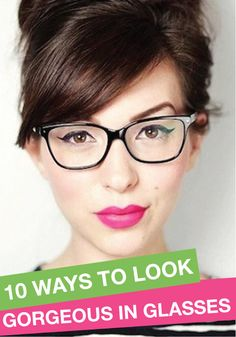 Just because you wear glasses doesn't mean you can't still look gorgeous – click to get these great tips!