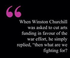 Winston Churchill - When Winston Churchill was asked to cut arts... | quotefail.com