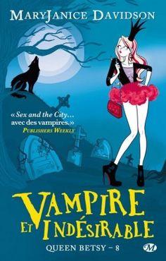 Couverture de Queen Betsy, Tome 8 : Vampire et Indésirable