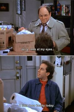 Seinfeld quote - George & Jerry, 'The Nap' Tv Funny, Hilarious, Seinfeld Quotes, Seinfeld Meme, George Costanza, Jerry Seinfeld, Funny Scenes, Comedy Series, Great Tv Shows