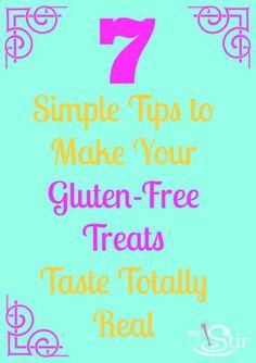 Gluten free? Doesn't taste like it? Gluten free baking tips.