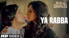 Ya Rabba VIDEO Song   Main Aur Charles   Randeep Hooda, Richa Chadda   T...