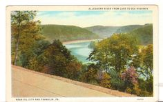Undated Used Postcard Allegheny River from Lake to Sea Hwy Oil City Franklin PA