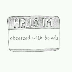 A Band Obsession