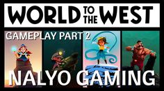WORLD TO THE WEST, PS4 GAMEPLAY PART 2