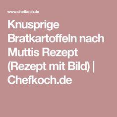 Knusprige Bratkartoffeln nach Muttis Rezept (Rezept mit Bild) | Chefkoch.de