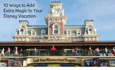 10 ways to add extra magic to your Disney vacation