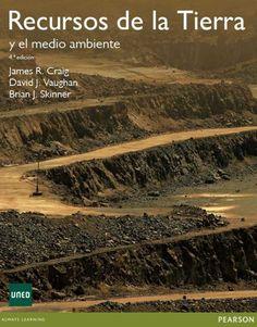 RECURSOS DE LA TIERRA Autores: Brian J. Skinner, Craig Larman y David J. Vaughan  Editorial: Pearson  Edición: 4 ISBN: 9788415552024 ISBN ebook: 9788415552178 Páginas: 632 Área: Ciencias y Salud Sección: Geología  http://www.ingebook.com/ib/NPcd/IB_BooksVis?cod_primaria=1000187&codigo_libro=1222