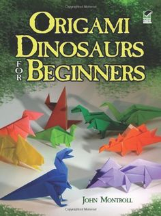 Origami Dinosaurs for Beginners by John Montroll - Dover Publications Inc. Origami Dinosaurs for Beginners by John Montroll – Dover Publications Inc. Easy Origami For Kids, Cute Origami, Useful Origami, Origami Paper, Oragami, Origami Books, Origami Dress, Dinosaur Origami, Dinosaur Crafts