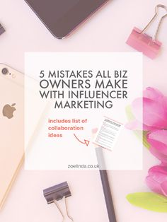 Influencer Marketing 101: 5 Rookie Mistakes Biz Owners Make | Whether you're new to influencer marketing or not, you are more than likely to be making one of these rookie mistakes in your influencer marketing strategy and campaign. I'll walk you through the errors, how to avoid them and what to do instead! Click through to find out more and grab your free guide to my top 10 influencer marketing collaboration ideas!