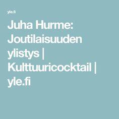 Juha Hurme: Joutilaisuuden ylistys   Kulttuuricocktail   yle.fi