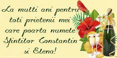 Felicitari de Sfintii Constantin si Elena: 21 Mai - mesajeurarifelicitari.com Happy Birthday, Happy Brithday, Urari La Multi Ani, Happy Birthday Funny, Happy Birth