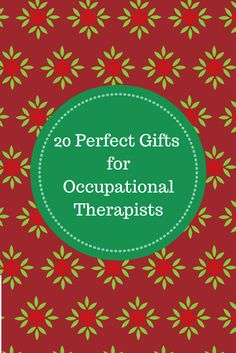 20 Perfect Gifts for Occupational Therapists