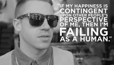 Macklemore- He's more than an artist...he's a visionary and so much more.