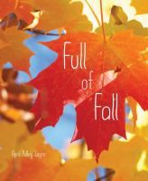 """Full of Fall (Sayre, April Pulley) Age Amazing Montessori book. Science pages on back. """"Simple text and photographs explore the science behind the transformation that trees undergo in the fall.""""-- (Source of summary not specified). Fallen Book, Changing Leaves, New Children's Books, Library Books, Preschool Books, Fall Pictures, Hello Autumn, Fall Weather, Pulley"""
