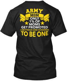 Discover Limited Edition T-Shirt from Army Mom T-Shirts, a custom product made just for you by Teespring. - Army Mom Only Of Moms Get Promoted I Am. Military Brat, Military Quotes, Army Family, Military Families, Army Mom Shirts, Family Shirts, Army Basic Training, Army Decor, Army Party