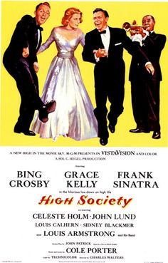 High Society (1956) Love this movie (remake of Philadelphia Story -1940- w/Cary Grant and Katherine Hepburn).