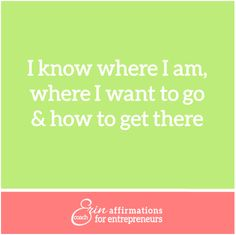 Affirmations for Self Employed Women  #ecoacherin #coacherinsaffirmations www.ecoacherin.com
