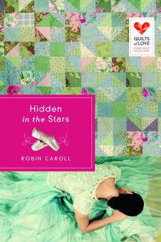 Hidden in the Stars by Robin Caroll (Quilts of Love Series)