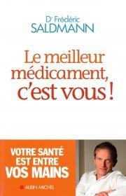 Meilleur médicament c'est vous! (Le) - Frédéric Saldmann