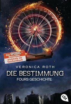 Die Bestimmung, Fours Geschichte (1,5)- Veronica Roth
