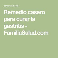 Remedio casero para curar la gastritis - FamiliaSalud.com