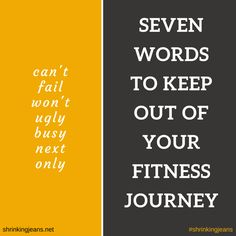 Seven Words To Keep Out Of Your Fitness Journey