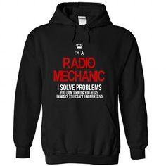 i am a RADIO MECHANIC i solve problems T Shirts, Hoodies Sweatshirts. Check price ==► http://store.customtshirts.xyz/go.php?u=https://www.sunfrog.com/LifeStyle/i-am-a-RADIO-MECHANIC-i-solve-problems-6367-Black-25663563-Hoodie.html?41382