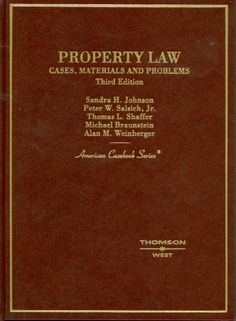 Property Law, Cases, Materials and Problems (American Casebook Series)