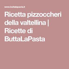 Ricetta pizzoccheri della valtellina   Ricette di ButtaLaPasta