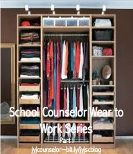 What's your work wear style?  School Counselor Wear to Work Series- Part I