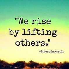 You will rise by lifting others higher--#StacyBair http://www.revivalbystacy.com/injection-nurse-specialist/ #Motivation #ColoradoSprings #RevivalbyStacy #stacybair #Monday