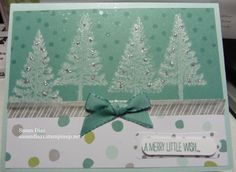 Festival of Trees www.stampingwithlinda.com Make sure to check out my Stamp of the Month Kit Linda Bauwin – CARD-iologist  Helping you create cards from the heart.