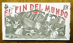 EL FIN DEL MUNDO Chapbook written, illustrated and letterpress printed by Britt Browne & Joel Larson Published at The Taos Mountain Art. Mountain Art, Letterpress Printing, Printmaking, Writing, Newspaper, Illustration, Prints, Inspiration, American