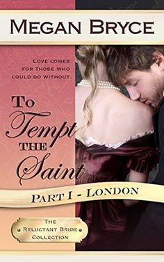 To Tempt The Saint (The Reluctant Bride Collection Book by [Bryce, Megan] Historical Romance, Historical Fiction, Books To Read, My Books, Books 2016, Book Nooks, Free Kindle Books, Book Nerd, Comebacks