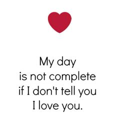 And it is a perfect day on the occasion you say it back. Please don't stop loving me because I will never stop loving you.