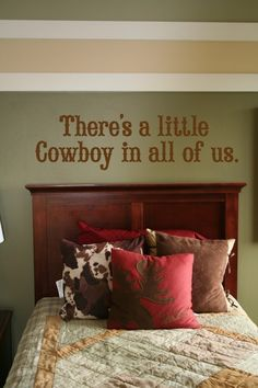 There's A Little Cowboy In All Of Us - Vinyl Wall Decal Art Words $25