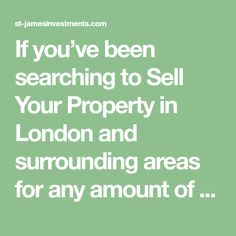 If you've been searching to Sell Your Property in London and surrounding areas for any amount of time, contact St - James Capital Investments today for all of your estate needs in the London area. London Property, Searching, Investing, Things To Sell, Search