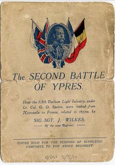 To commemorate the Durham Light Infantry at the Second Battle of Ypres