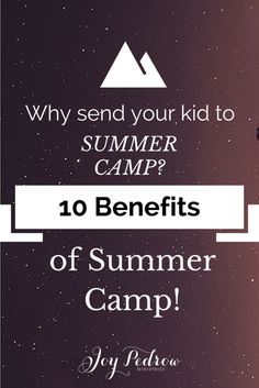 Why send your kid to summer camp? Here are 10 benefits of Christian summer camp!
