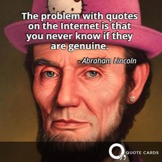 #FlashbackFriday to a classic Quote Card. #lincoln #abrahamlincoln #humor #hellokitty #quote http://quotecards.co/quotes/abraham-lincoln/the-problem-with-quotes-on-the-internet-is-that-you/369
