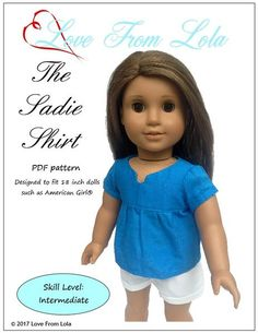 Pixie Faire Love From Lola The Sadie Shirt Doll Clothes Pattern for 18 inch dolls such as American Girl - PDF Sewing Doll Clothes, Sewing Dolls, Girl Doll Clothes, Doll Clothes Patterns, Doll Patterns, Clothing Patterns, Girl Dolls, Baby Dolls, Dress Patterns