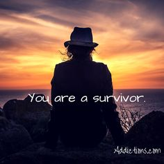 You are a survivor. #recovery