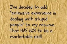 This explains life in pretty much any job, but especially in retail and customer service