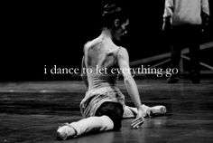 i dance to let everything go