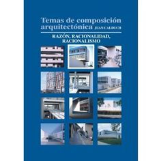 Temas de composición arquitectónica. volumen 2, Razón, racionalidad, racionalismo  [Recurso electrónico] / Juan Calduch http://encore.fama.us.es/iii/encore/record/C__Rb2657843?lang=spi
