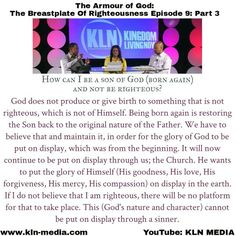 Shalom! Join the conversation with us, as we continue discussing: The Armour of God: The Breastplate of Righteousness. Yesterday we released Part 3. You may view it on our YouTube channel: KLN MEDIA. Below you will find the link!   2 Corinthians 5:17-21 Therefore, if anyone is in Christ, he is a new creation; old things have passed away; behold, all things have become new. 18 Now all things are of God, who has reconciled us to Himself through Jesus Christ, and has given us the ministry of…