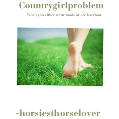 """""""Country girl problems/advantages"""" by horsiesthorselover"""