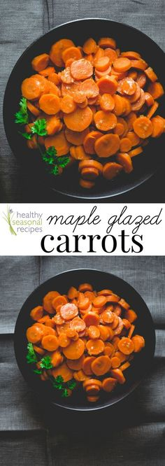 Maple Glazed Carrots. Healthy side dish, kid-friendly, primal and naturally gluten-free recipe. Healthy Seasonal Recipes