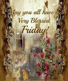 Sunday Qoutes, Its Friday Quotes, Morning Blessings, Morning Prayers, Blessed Friday, Happy Friday, Good Morning Messages, Good Morning Quotes, Friday Images